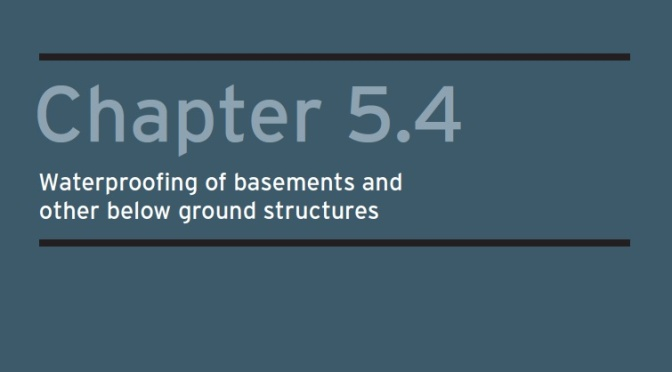 New NHBC Basement Standard – 5.4 Waterproofing of Basements and Other Below Ground Structures.